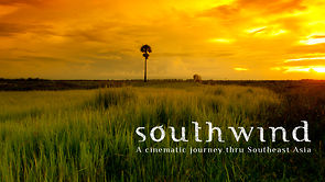 southwind – A cinematic journey thru Southeast Asia