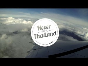 Never Go To – THAILAND