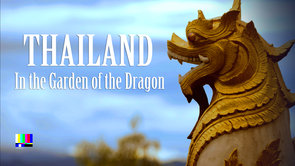 Thailand – In the Garden of the Dragon